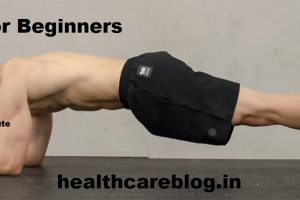 Plank for Beginners -Ways To Do Plank For Long Time - Healthcare Blog