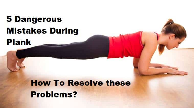 Dangers Of Planking Exercise - Plank Mistakes