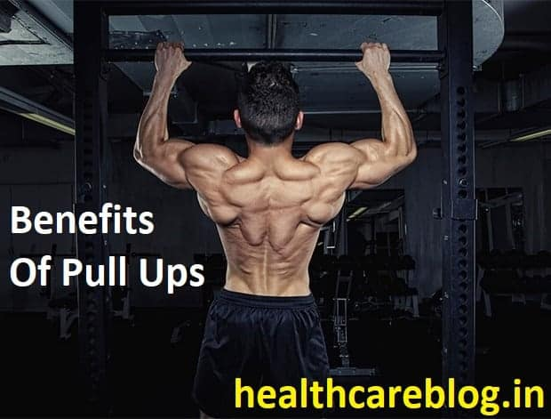 Benefits Of Pull Ups - Healthcare Blog