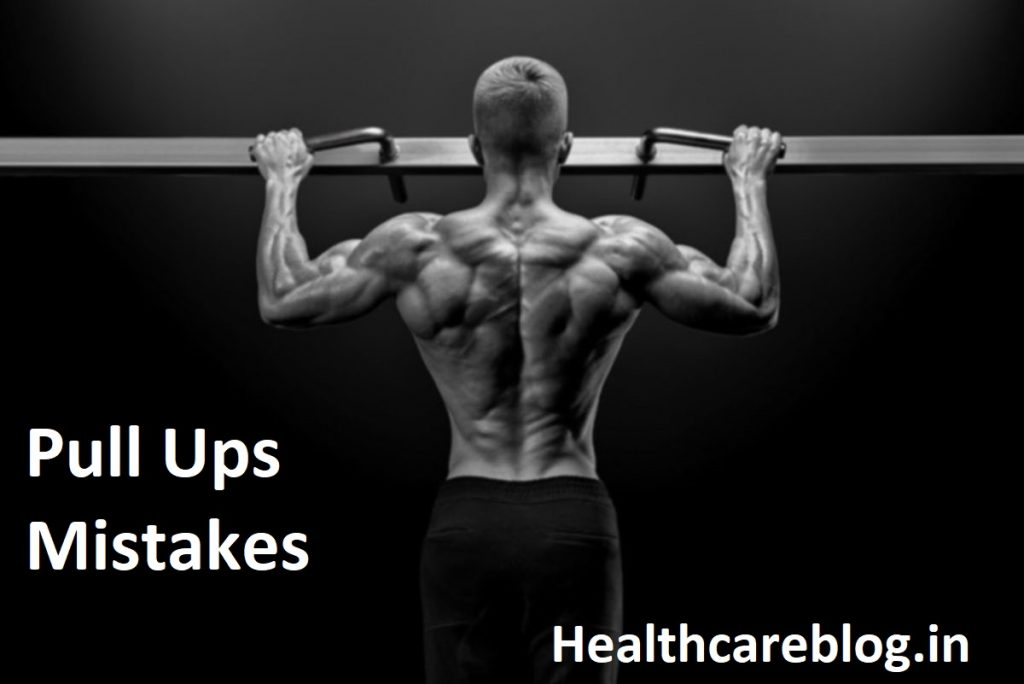 Chin Ups & Pull Ups Mistakes - Healthcare Blog