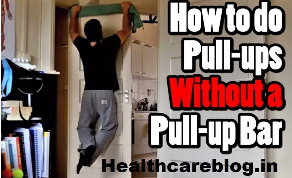 Pull Ups At Home - Healthcare Blog