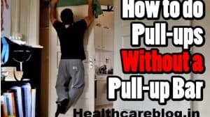 How To Do Pull Ups At Home For Beginners ?