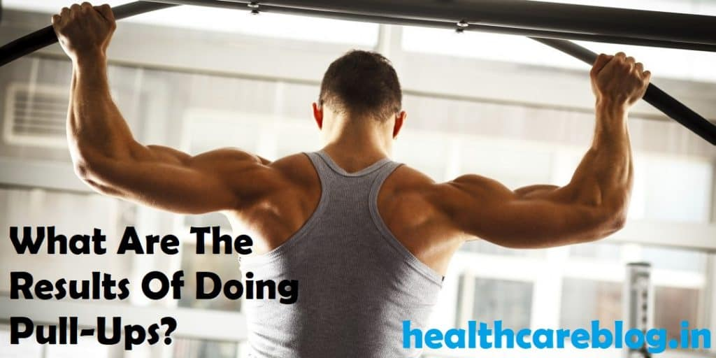Chin Ups Everyday Results - Healthcare Blog