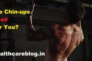 are chin-ups good for you?