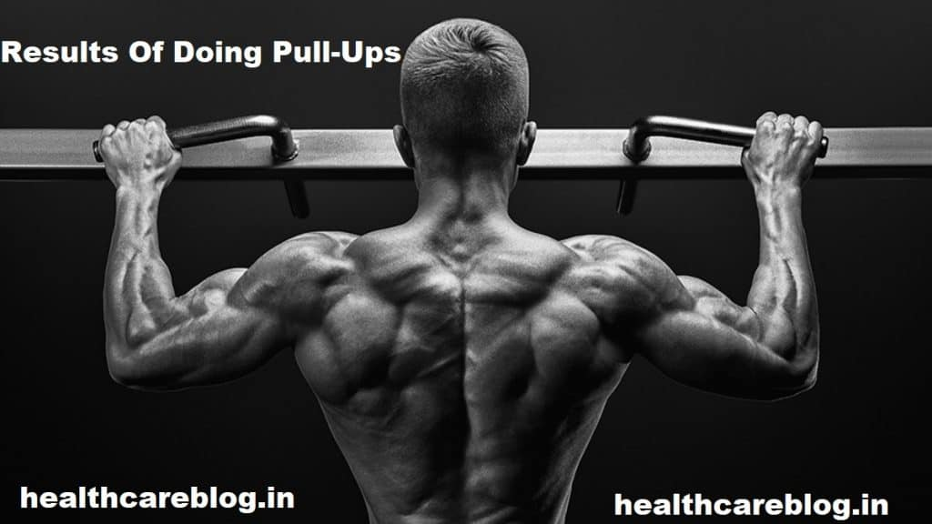 Pull Ups Before And After Results - Healthcare Blog