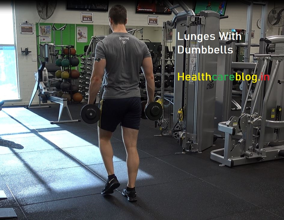 Lunges With Weights or Dumbbells - Healthcare Blog