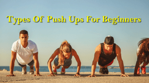 Different Types of Push Ups