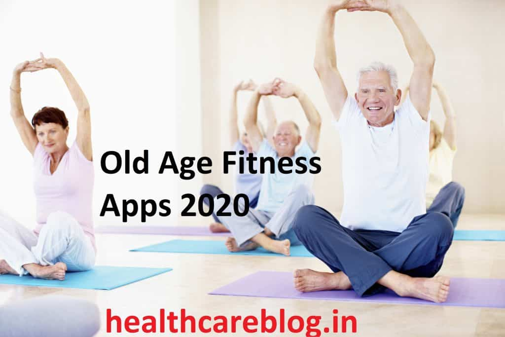 Old Age Fitness Apps 2020 - Healthcare Blog
