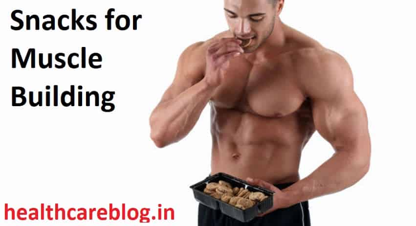 Snacks for Muscle Building