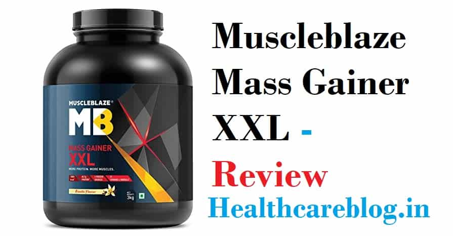 Muscleblaze Mass Gainer XXL Review - Healthcare Blog